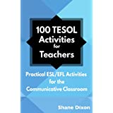 100 TESOL Activities for Teachers: Practical ESL/EFL Activities for the Communicative Classroom (English Edition)