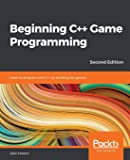 Beginning C++ Game Programming: Learn to program with C++ by…