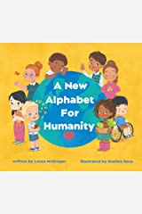A New Alphabet for Humanity : A Children's Book of Alphabet Words to Inspire Compassion, Kindness and Positivity Kindle Edition