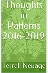 Thoughts in Patterns 2016-2019 Kindle Edition