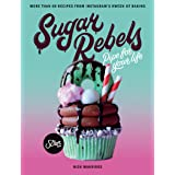 Sugar Rebels: Pipe For Your Life – More than 60 Recipes from Instagram's Kween of Baking