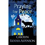Praying for Peace: A Chantilly Adair Paranormal Cozy Mystery (3)