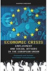 ECONOMIC CRISIS, EMPLOYMENT AND SOCIAL AFFAIRS IN THE EUROPEAN UNION-PROPOSALS AND ACTIONS TO COMBAT UNEMPLOYMENT ペーパーバック