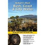 Hobart's Best Bush, Coast & City Walks: The full-colour guide to 38 fantastic walks