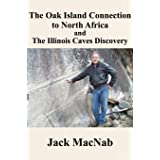 The Oak Island Connection to North Africa & the Illinois Caves Discovery