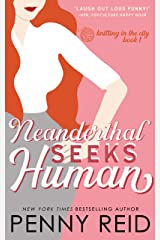 Neanderthal Seeks Human: A Smart Romance (Knitting in the City Book 1) Kindle Edition