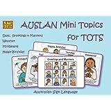 AUSLAN MINI TOPICS FOR TOTS: Days, Greetings & Manners, Weather, Minibeasts, Happy Birthday: Australian Sign Language