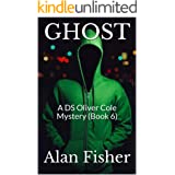 GHOST: A DS Oliver Cole Mystery (Book 6)