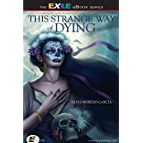 This Strange Way of Dying: Stories of Magic, Desire & the Fantastic: Stories of Magic, Desire & the Fantastic