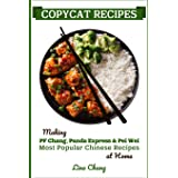 Copycat Recipes: Making PF Chang's, Panda Express & Pei Wei Most Popular Chinese Recipes at Home: 3