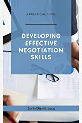 Developing Effective Negotiation Skills: A Practical Guide Kindle Edition