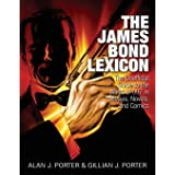 The James Bond Lexicon: The Unauthorized Guide to the World of 007 in Novels, Movies and Comics
