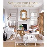 Soul of the Home: Designing with Antiques: Designing with Antiques