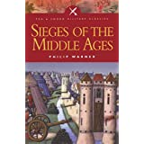 Sieges of the Middle Ages (Pen & Sword Military Classics Book 45)