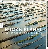 Human Planet: Wie der Mensch die Erde formt