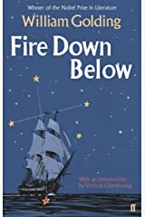 Fire Down Below: With an introduction by Victoria Glendinning (Sea Trilogy) Kindle Edition