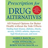 Prescription for Drug Alternatives: All–Natural Options for Better Health without the Side Effects