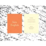 Into English: Poems, Translations, Commentaries