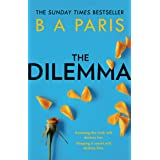 The Dilemma: The Sunday Times top ten bestseller - a thrilling psychological suspense book from million-copy bestselling auth