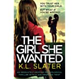 The Girl She Wanted: An absolutely gripping psychological thriller with a jaw-dropping twist