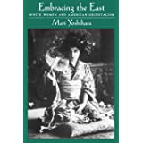 Embracing the East: White Women and American Orientalism