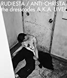 """【Amazon.co.jp限定】『ルーディエスタ/アンチクライスタ the dresscodes A.K.A. LIVE!』[Blu-ray](オリジナル:""""THE END OF THE WORLD PARTY TOUR""""横浜BAY HALL公演 本人肉声コメント入りLIVE CD (前編)付き)"""