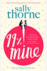 99% Mine: the perfect laugh out loud romcom from the bestselling author of The Hating Game Kindle Edition