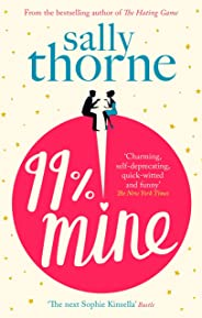 99% Mine: the perfect laugh out loud romcom from the bestselling author of The Hating Game