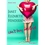 Can't Buy Me Love: Romantic Comedy (Sinclair Sisters Trilogy Book 3)