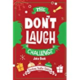 The Don't Laugh Challenge - Stocking Stuffer Edition: The LOL Joke Book Contest for Boys and Girls Ages 6, 7, 8, 9, 10, and 1