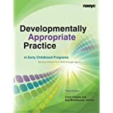Developmentally Appropriate Practice in Early Childhood Programs: Serving Children from Birth Through Age 8