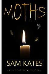Moths: A trio of dark novellas Kindle Edition