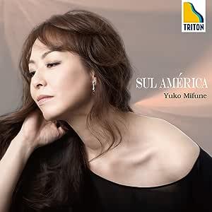 Sul America-南米ピアノ作品集-