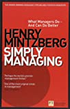 Simply Managing: What Managers Do - and Can Do Better (Financial Times Series)