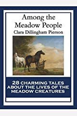 Among the Meadow People: With linked Table of Contents Kindle Edition