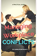 Managing Workplace Conflicts: A Practical Guide Kindle Edition