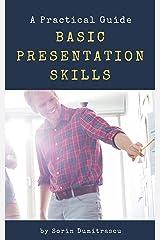 Basic Presentation Skills: A Practical Guide Kindle Edition
