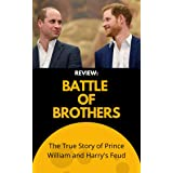 REVIEW: BATTLE OF BROTHERS: The True Story of Prince William and Harry's Feud