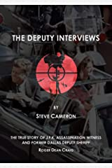 The Deputy Interviews: The True Story of J.F.K. Assassination Witness, and Former Dallas Deputy Sheriff, Roger Dean Craig (The Deputy: Roger Dean Craig Book 1) Kindle Edition