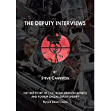 The Deputy Interviews: The True Story of J.F.K. Assassination Witness, and Former Dallas Deputy Sheriff, Roger Dean Craig (Th