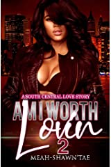 Am I Worth Lovin' 2: A South Central Love Story Kindle Edition
