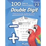 Humble Math - Double Digit Addition & Subtraction: 100 Days of Practice Problems: Ages 6-9, Reproducible Math Drills, Word Pr