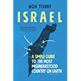 Israel: A Simple Guide to the Most Misunderstood Country on Earth