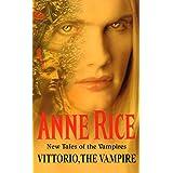 Vittorio, The Vampire (New Tales of the Vampires Book 2)