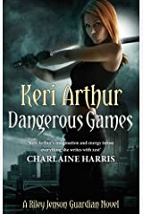Dangerous Games: Number 4 in series (Riley Jenson Guardian) Kindle Edition