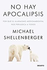 No hay apocalipsis: Por qué el alarmismo medioambiental nos perjudica a todos Paperback