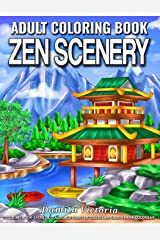 Zen Scenery: Adult Coloring Book Featuring Calm and Cozy Landscapes and Beautiful Garden Flowers Coloring Pages for Adults Relaxation Paperback