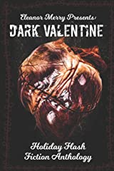 Dark Valentine Holiday Horror Collection: A Flash Fiction Anthology ペーパーバック