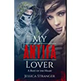 My Antifa Lover: A Riot of the Heart: Steamy Romance Against Fascism