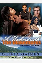 A  Weekend with the Blakemores (The Blakemore Files Book 8) Kindle Edition